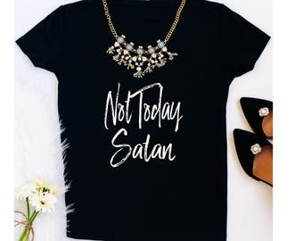 Not Today Satan T-Shirt, Customize Your Colors, XS-XXL, Women's Apparel, Southern Apparel, Mom Apparel, Mom Gift, Christmas Gift, Wife Gift