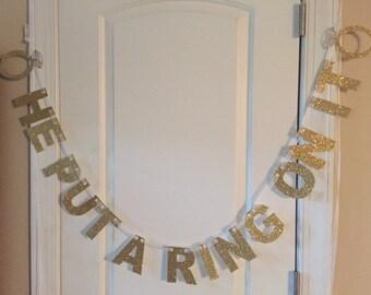 He Put A Ring On It Banner, Bachelorette Party, Engagement Party, Wedding Banner, Bridal Shower Banner, Bridal Shower Decor, Gold Glitter