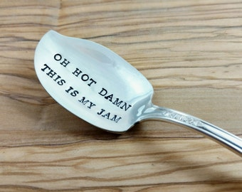 Jam Spoon, Hand Stamped Silver Plated Spoon, Oh Hot Damn, This is My Jam, Stamped Serving Spoon, Custom Spoon