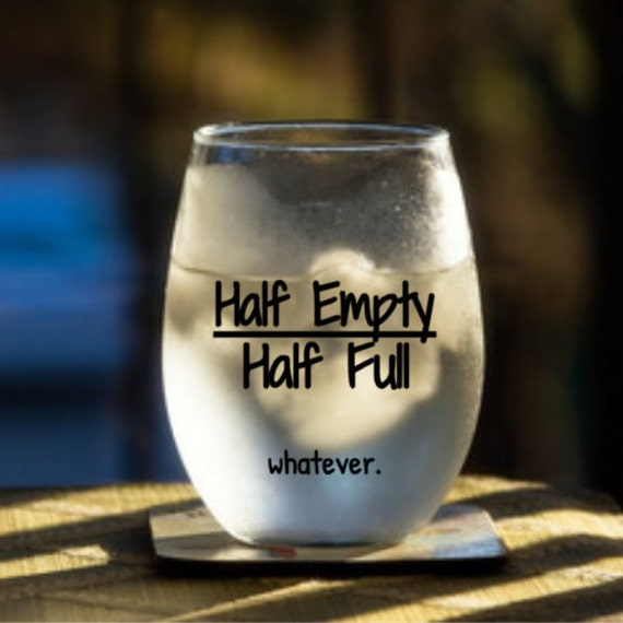 Funny half empty half full wine glass or stemless pint - Funny wine glasses uk ...