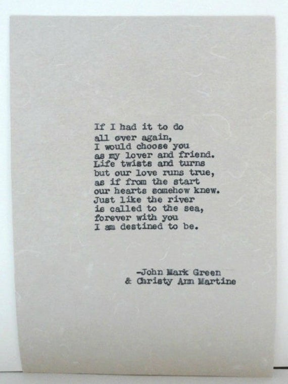 If I Had It To Do All Over Again I Would Choose You as My Lover and Friend Poem by John Mark Green and Christy Ann Martine
