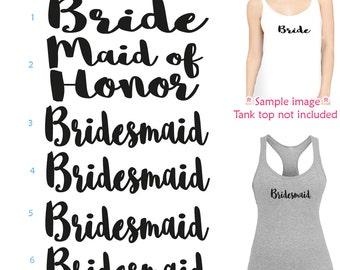 Set of 6 ,1-Bride,1- Maid of Honor, 4 - BridesmaidIron on transfer vinyl , DIY Heat Transfer for T shirt, Tank top