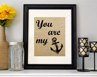 You Are My Anchor Sign - Burlap Couples Print