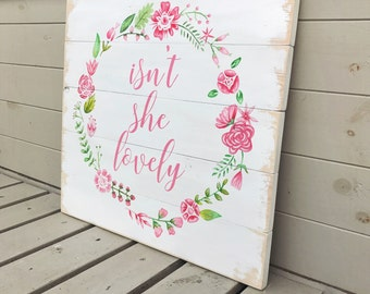 Isn't She Lovely - Floral Wooden Sign