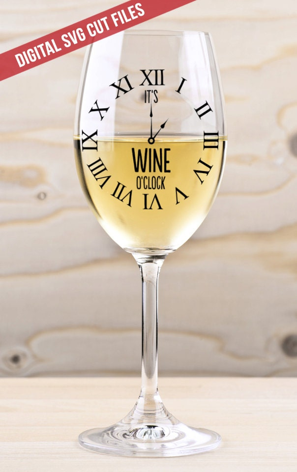 It S Wine O Clock Svg Cutting File Vinyl Decal For
