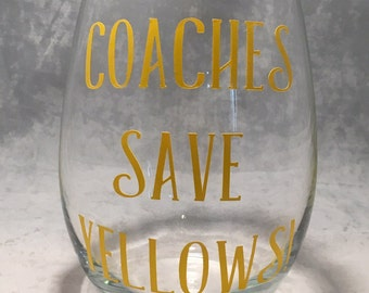 Coaches Save Yellows Wine Glass - Beachbody - 20oz. Stemmed or Stemless Wine Glass-Coach-Beachbody Coach Gift