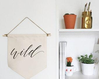 Wild | Canvas Hanging Banner | 12x12 | Handmade