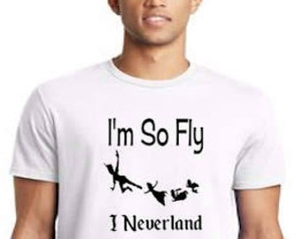 "Disney ""I'm So Fly I Neverland"" Peter Pan, Tinker Bell  Mens Tees *Trending* * Funny* *FREE SHIPPING*"