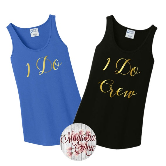 I Do Crew, Bride, Wedding, Bridal Party, Bridesmaids, Bachelorette, Women's Tank Top in 6 Colors in Sizes Small-4X, Plus Size