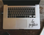 Macbook Decal  Be Positive Mac Decal Motivational Decal  Removable Vinyl LaptopiPad Stickers