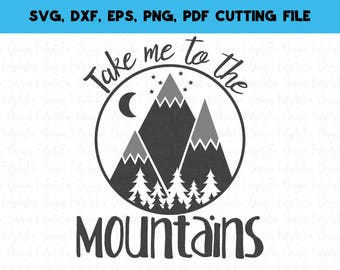 Take me to the mountains Svg File Whimsical camping svg Wanderlust svg DXF Eps Pdf Png
