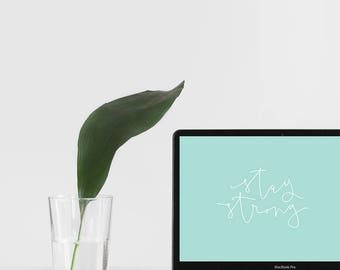 desktop wallpaper INSTANT DOWNLOAD for computer or laptop mint white handlettered calligraphy background stay strong motivational quote