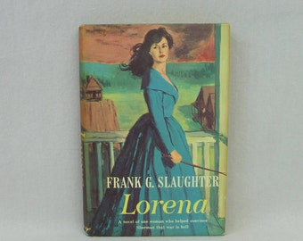 1959 Lorena - Frank G Slaughter - Civil War Historical Fiction - Pretty Cover - Sherman's March to the Sea - Vintage Novel