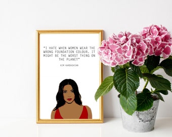 Kim Kardashian - Foundation Quote, frame a4