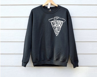 Really Into Pizza Sweatshirt, Pizza jumper In S,M,L And XL, Black Or Sports Grey