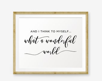 What A Wonderful World Sign printable, And I Think to myself What a Wonderful World, Nursery Decor, Song Lyrics printable, Louis Armstrong