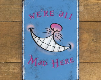 Alice in Wonderland Cheshire Cat Were all Mad Here - Blue - Vintage Metal Wall Sign Plaque - Tea Party - A4 Aluminium plaque - 200mm x 300mm