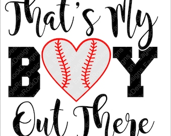 That's My Boy Out There Baseball SVG, DXF, EPS, Png Cut File for Cameo and Cricut, Baseball Svg, Baseball Mom Svg, Instant Download