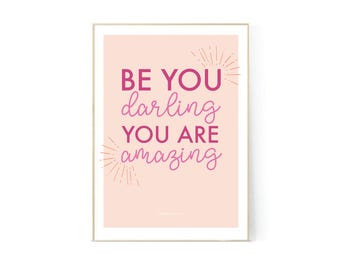 Be You Darling Your Are Amazing Print