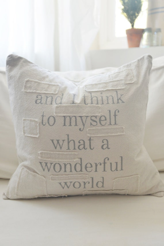 and I think to myself.... grain sack style pillow cover. available in 16x16, 18x18, 20x20, 16x26 or custom. patches optional.