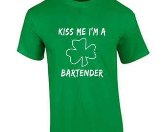 Kiss Me I'm A Bartender T Shirt St. Patrick's Day Funny Humor Shirt St. Paddy's Day T Shirt
