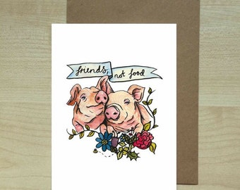 "Pigs are ""friends, not food"" greeting card"