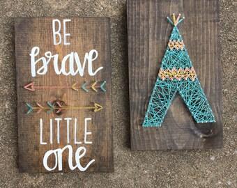 Be Brave Little One/ Nursery Wall Decor/ Rustic nursery sign/ tribal nursery/string art teepee/ string art arrows/wood sign/calligraphy