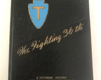 The Fighting 36th - A Pictorial History - The Texas Division in Combat. T patch - World War II. #738