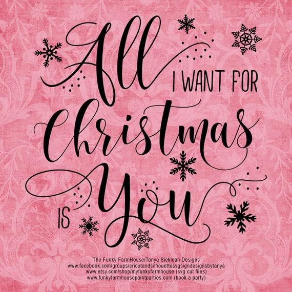"SVG, & PNG - ""All I want for Christmas is You"""