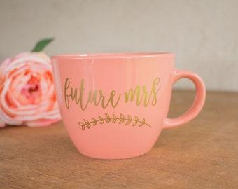 Future Mrs Mug - Bridal Shower Gift - Gift for Future Mrs - Mug Engagement Gift - Engagement Gift Mug - Future Mrs - Bride Coffee Mug