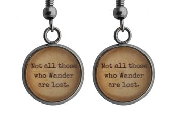 """J.R.R. Tolkien """"Not all those who Wander are Lost."""" Earrings"""