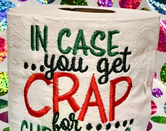 In case you get crap for christmas embroidered toilet paper
