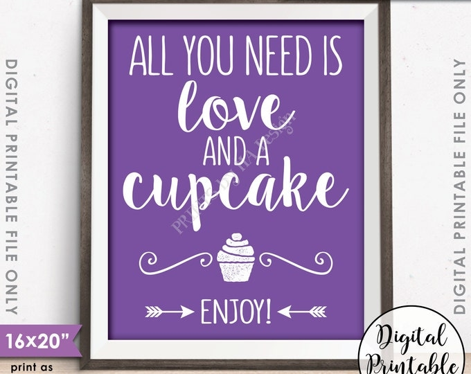 """All You Need is Love and a Cupcake Sign, Wedding Reception Wedding Cupcake, Purple Wedding Sign, Instant Download 8x10/16x20"""" Printable Sign"""