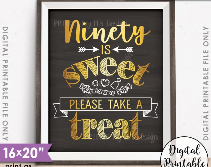 """90th Birthday Party, 90 is Sweet Please Take a Treat, 90th Party Décor, Celebration, Printable 16x20"""" Chalkboard Style Instant Download"""