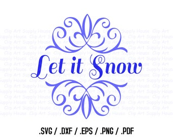 Let it Snow Christmas Clipart, Winter Christmas Wall Art, SVG File for Vinyl Cutters, Screen Printing, Silhouette, Die Cut Machines - CA393