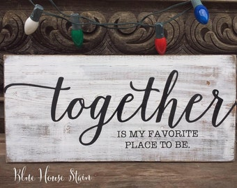 Together is my favorite place to be - inspirational quote - wood sign  - wooden sign - farmhouse -rustic