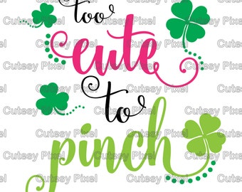 Too Cute to Pinch svg cutting file, St. Patricks Day designs for Cricut and Silhouette, shamrock SVG, DXF, pinch proof svg dxf