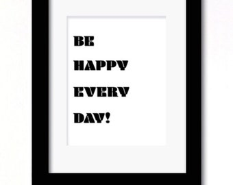 A4 Be Happy black and white print