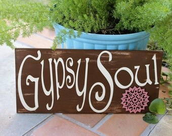 Bohemian Decor,Boho Chic,Gypsy Soul Sign,Hippy Sign,Bohemian Sign,Gypsy Soul