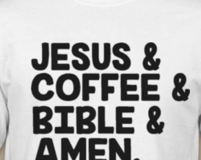 Jesus. Coffee. Bible. Amen Tahirt