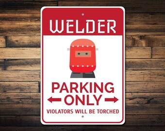 Welder Parking Sign, Welder Sign, Welder Gift, Welder Decor, Welder Garage Sign, Welding Sign, Welding Gift - Quality Aluminum ENS1002765