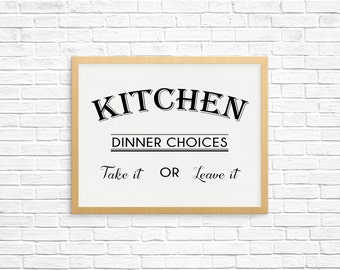 Kitchen Dinner Choices Take it or Leave it -- Instant Download Digital File
