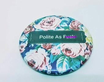 Mirror Polite AF Pocket Mirror 2.25 inch 58MM purse pocket hand button mirror