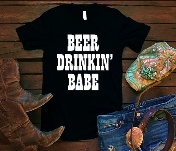 Beer Drinkin' Babe Unisex T Shirt, Country T Shirt, Southern T Shirt, Country Shirt, Concert Shirt, Boutique Shirt