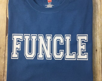 FUN UNCLE = FUNCLE Tshirt- Fun Uncle, Funcle, Funcle t shirt, baby announcement, favorite uncle, best uncle tee
