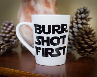 Burr Shot First - Coffee Mug, Hamilton Musical