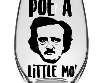 Poe A Little Mo' Wine Glass