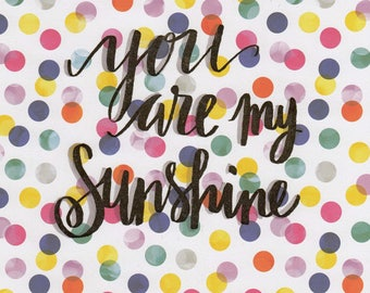 """Gold Foil Print """"you are my sunshine"""""""