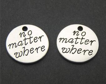 30pcs Antique Silver Words No Matter Where Charms Pendant A2196