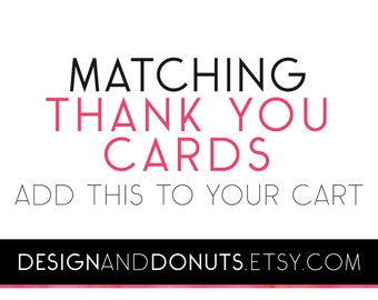 Matching Thank You Cards Add-On. 5x7 foldable card - extras